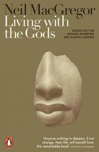 Living with the Gods : On Beliefs and Peoples - MacGregor Neil