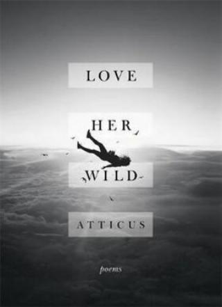 Love Her Wild - Atticus