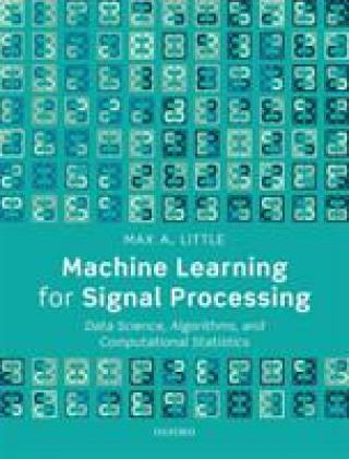Machine Learning for Signal Processing - Little Max A.