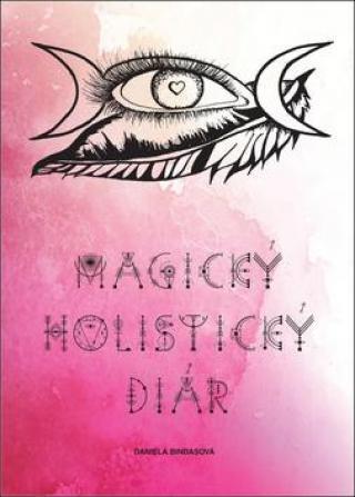 Magický holistický diár - Bindasová Daniela