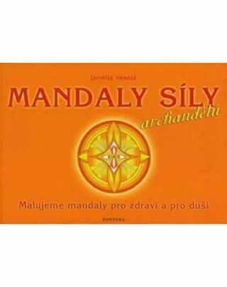 Mandaly síly archandělů - Jarmila Veselá