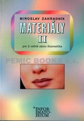 Materiály II - Pro 3. ročník UO Kosmetička - Miroslav Zahradník