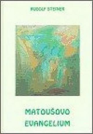 Matoušovo evangelium - Steiner Rudolf