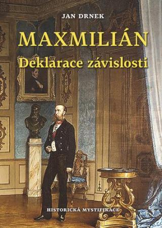 Maxmilián Deklarace závislosti - Drnek Jan