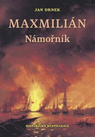Maxmilián Námořník - Drnek Jan