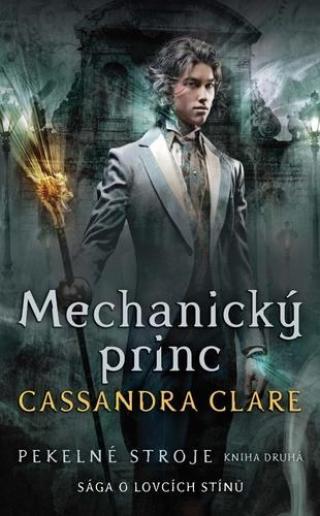 Mechanický princ Pekelné stroje -- Sága o lovcích stínů
