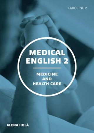 Medical English 2Medicine and Health Care - Holá Alena