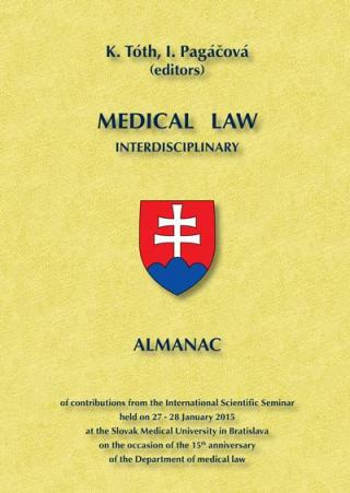 Medical law interdisciplinary - Tóth Karol, Pagáčová Ivana