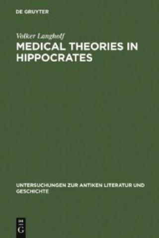 Medical Theories in Hippocrates - Langholf Volker