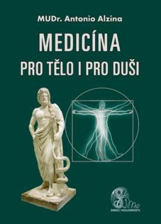 Medicína pro tělo i pro duši - Alzina Antonio