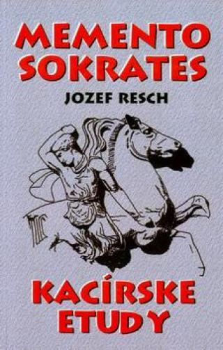 Memento Sokrates -- Kacírske etudy - Resch Jozef