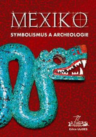 Mexiko Symbolismus a archeologie