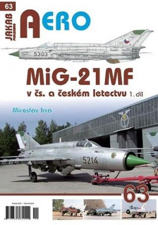 MiG-21MF v čs. a českém letectvu 1.díl - Irra Miroslav