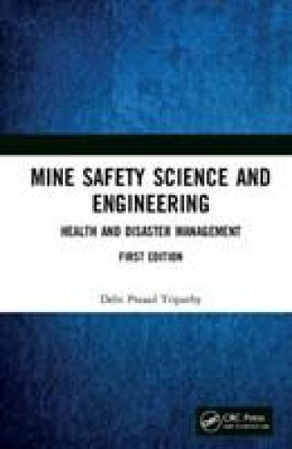 Mine Safety Science and Engineering - Tripathy Debi Prasad