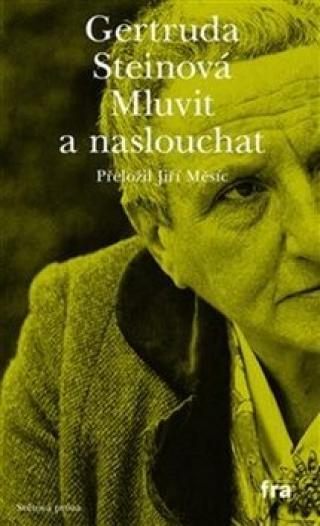 Mluvit a naslouchat - Gertruda Steinová