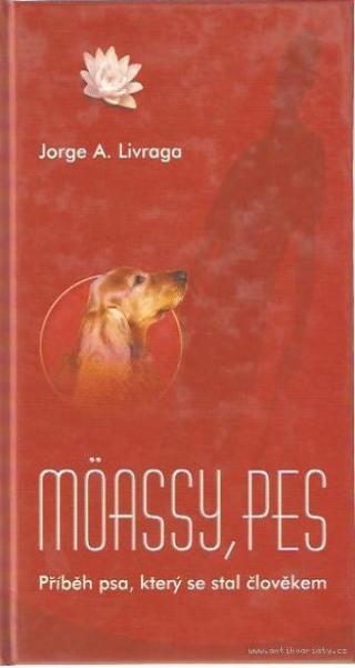 Möassy, pes -- Příběh psa, který se stal člověkem