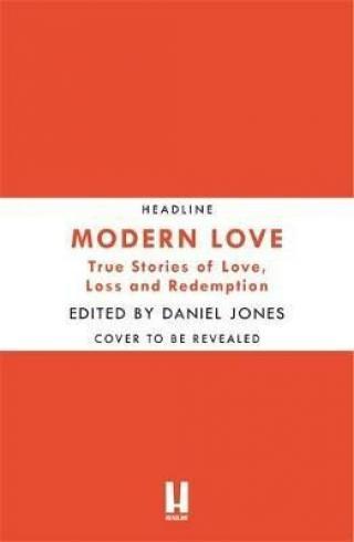 Modern Love : Now an Amazon Prime series - Daniel Jones