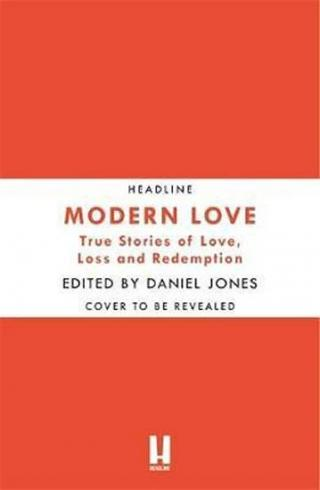 Modern Love : Now an Amazon Prime series - Jones Daniel