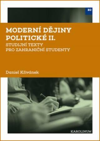 Moderní dějiny politické II: Sudijní texty pro zahraniční studenty - Daniel Křivánek