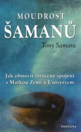 Moudrost šamanů - Tony Samara
