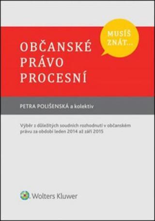 Musíš znát... Občanské právo procesní - Petra Polišenská