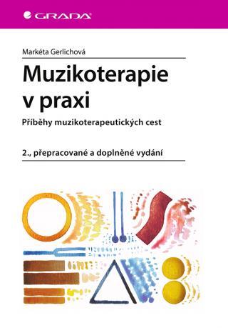 Muzikoterapie v praxi, Gerlichová Markéta
