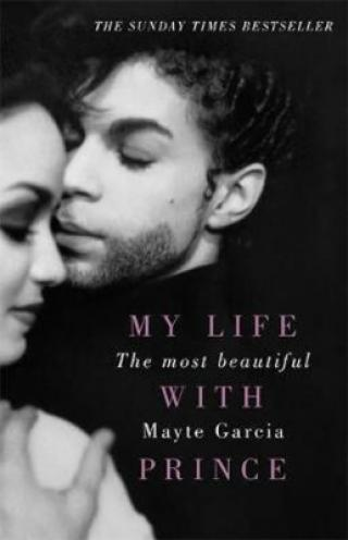 My Life With Prince: The Most Beautiful - Garcia Mayte