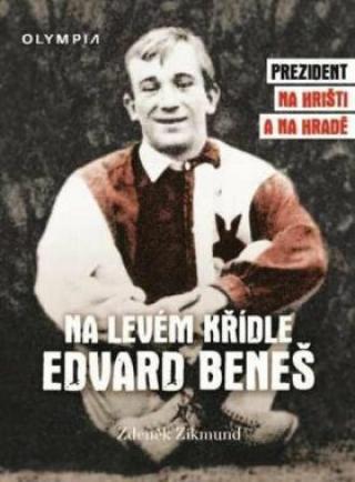 Na levém křídle Edvard Beneš - Zdeněk Zikmund