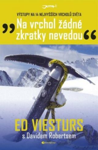 Na vrchol žádné zkratky nevedou - Viesturs Ed