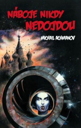 Náboje nikdy nedojdou - Achmanov Michail