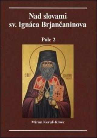 Nad slovami sv. Ignáca Brjančaninova -- Pole 2
