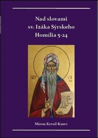 Nad slovami sv. Izáka Sýrskeho -- Homílie 5-24