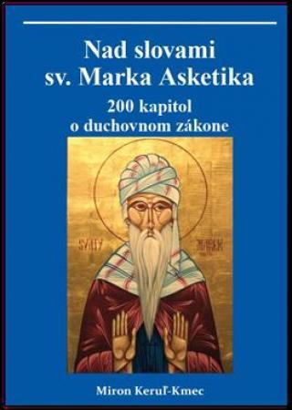 Nad slovami sv. Marka Asketika -- 200 kapitol o duchovnom zákone