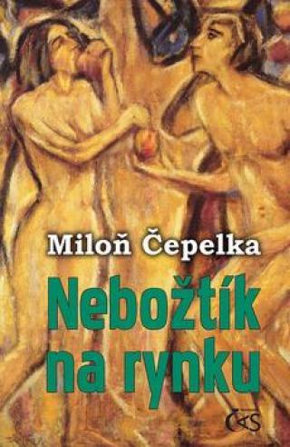 Nebožtík na rynku - Čepelka Miloň