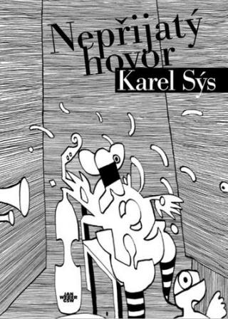 Nepřijatý hovor - Sýs Karel