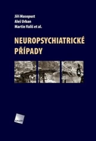 Neuropsychiatrické případy - Jiří Masopust, Aleš Urban, Martin Vališ