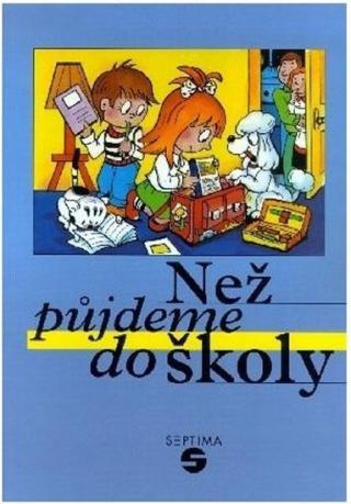 Než půjdeme do školy: Základy české znakové řeči pro děti předškolního věku a Společná učebnice pro děti, jejich rodiče, vychovatele a učitele