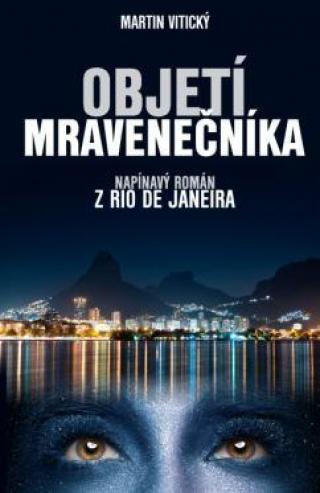 Objetí mravenečníka – napínavý román z Rio de Janeira