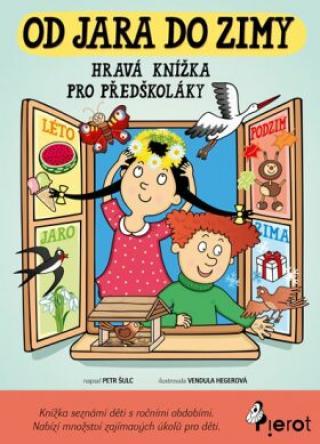 Od jara do zimy - Hravá knížka pro předškoláky - Petr Šulc