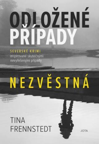 Odložené případy Nezvěstná - Frennstedt Tina