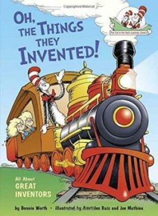 Oh, the Things They Invented! All About Great Inventors - Bonnie Worth