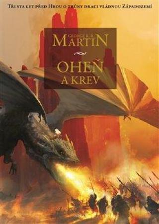 Oheň a krev -- Historie targaryenských králů v Západozemí I.