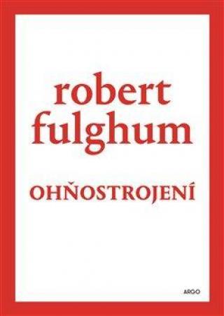 Ohňostrojení - Fulghum Robert