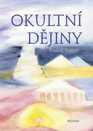 Okultní dějiny - Rudolf Steiner