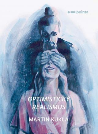 Optimistický realismus - Kukla Martin