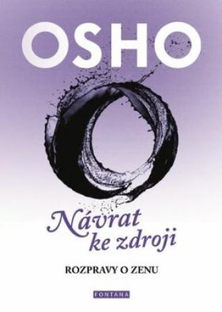 OSHO - Návrat ke zdroji - Osho Rajneesh