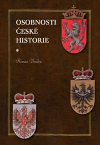 Osobnosti české historie - Roman Vondra
