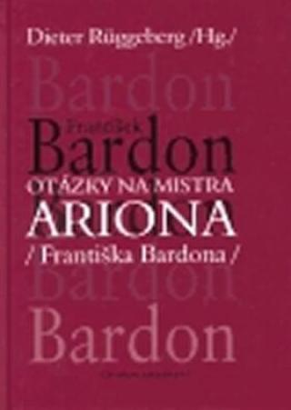 Otázky na mistra ARIONA  - František Bardon