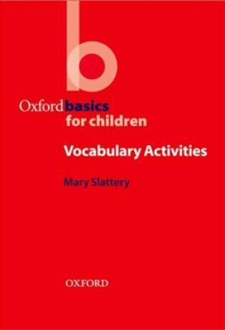 Oxford Basics for Children Vocabulary Activities - M.Slattery