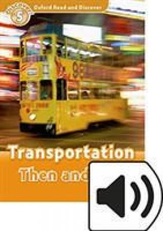 Oxford Read and Discover Level 5: Transportation Then and Now with Mp3 Pack
